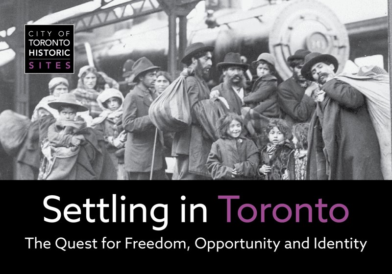 Settling in Toronto: The Quest for Freedom, Opportunity and Identity